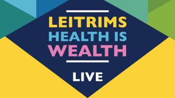 FREE Leitrim's Health is Wealth online event set for May 26