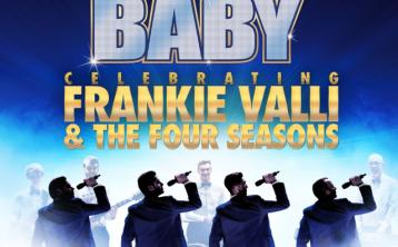 'Bye Bye Baby – A Celebration of the Music of Frankie Valli and The Four Seasons' is coming to Roscommon Arts Centre this August