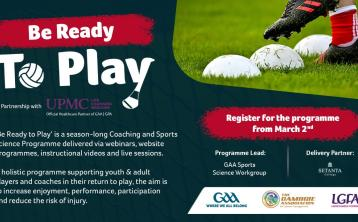 GAA and LGFA launch major new coaching and sports science programme for players to 'Be Ready to Play'